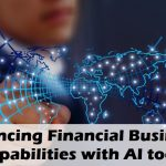 Enhancing Financial Business's Capabilities with AI tools