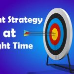 right strategy at right time