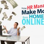 How a Human Resource Manager Make Money from Home